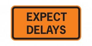 Expect Delays!